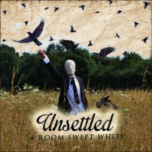 A Room Swept White Unsettled