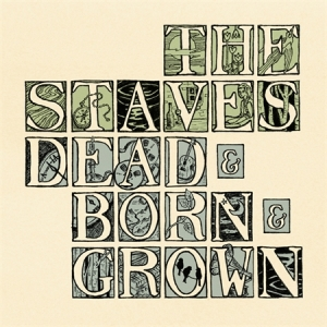 Staves Dead Born Grown