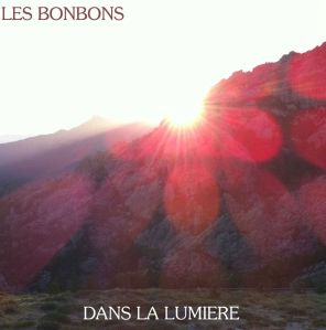 Les Bonbons - Sloppy guitars swelter out in a slovenly stream.. leaking, like the oils from a greasy crispy duck...