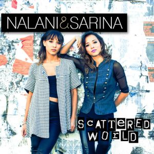 Scattered World - Nalani & Sarina