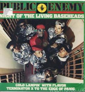 Night of the Living Baseheads - Public Enemy
