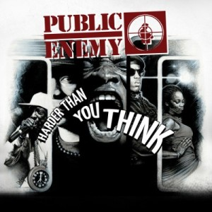 Harder Than You Think (Radio Edit) - Single - Public Enemy