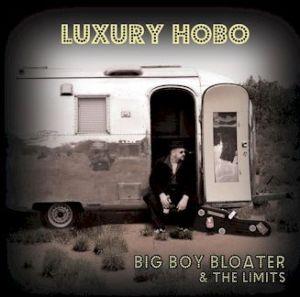Luxury Hobo - Big Boy Bloater & The Limits