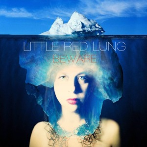 Little Red Lung - The lyrics will bite deep. Injuring your heart. ..