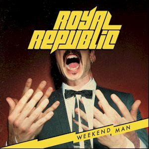 Weekend Man - Royal Republic