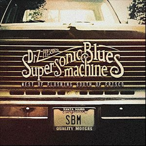 West of Flushing, South of Frisco - Supersonic Blues Machine