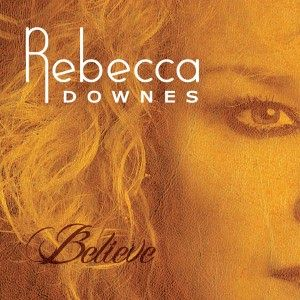 http://www.rebeccadownes.com/product/new-album-pre-order-believe-pay-reserve-your-copy/