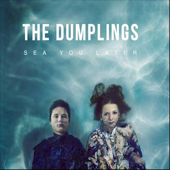 The Dumplings - spellbinding vocals...