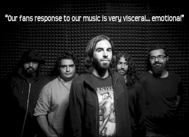 Our fan's response to our music is very visceral