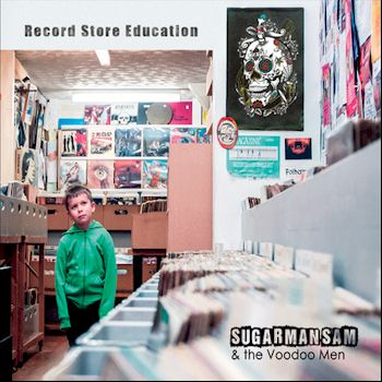 Record Store Education - Sugarman Sam and the Voodoo Men