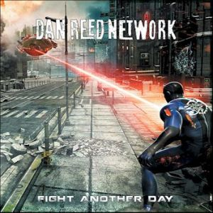 Fight Another Day - Dan Reed Network