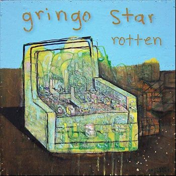 """GRINGO STAR - Rotten """"an imperative beat drives the jangles along."""" Artwork by Andrew Abbott"""