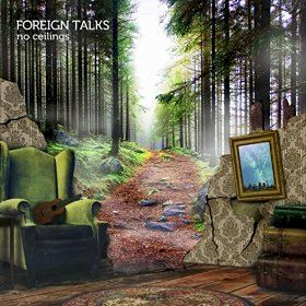 Foreign Talks - strutting melodic style ...