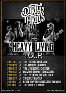 The Dirty Thrills 'HEAVY LIVING' tour will begin on the 21st of October 2016 at The Firebug in Leicester and end with a special free show in London at The Big Red on 3rd of November...