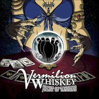 VERMILION WHISKEY - sinewy riffs and dark substance