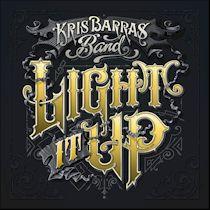 Light It Up Kris Barras Band